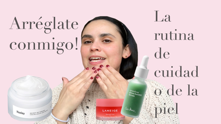 GRWM Skin care routine in Youtube (spanish)